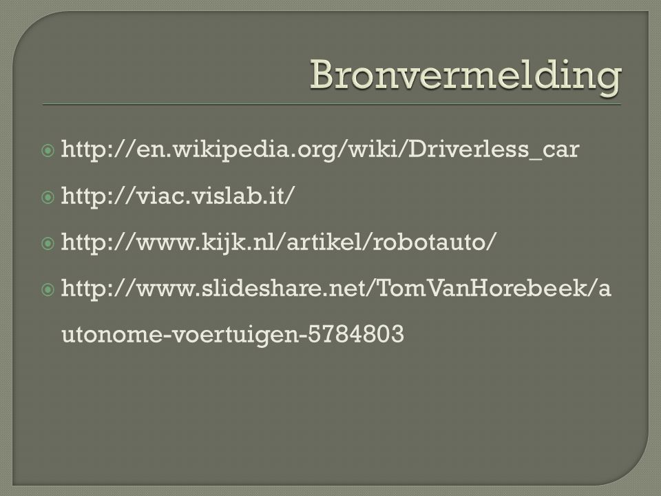 Bronvermelding http://en.wikipedia.org/wiki/Driverless_car