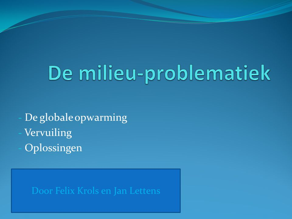 De milieu-problematiek