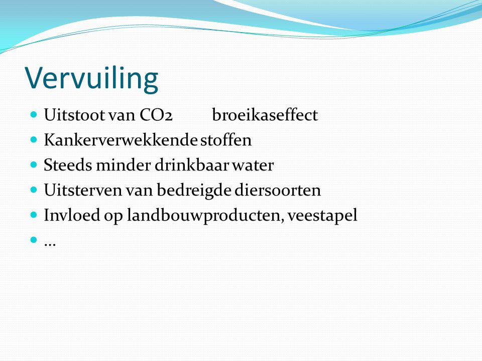 Vervuiling Uitstoot van CO2 broeikaseffect Kankerverwekkende stoffen