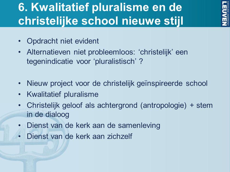 6. Kwalitatief pluralisme en de christelijke school nieuwe stijl