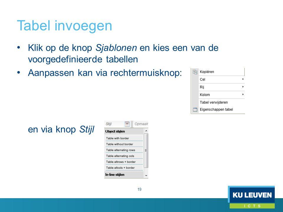 Tabel invoegen Klik op de knop Sjablonen en kies een van de voorgedefinieerde tabellen.