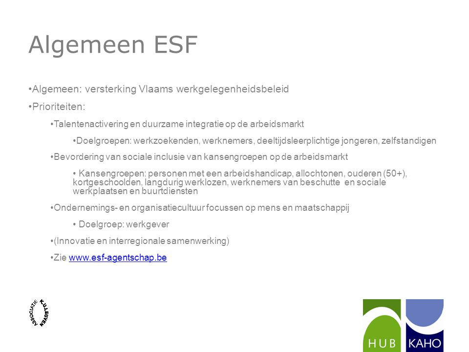 Algemeen ESF Algemeen: versterking Vlaams werkgelegenheidsbeleid