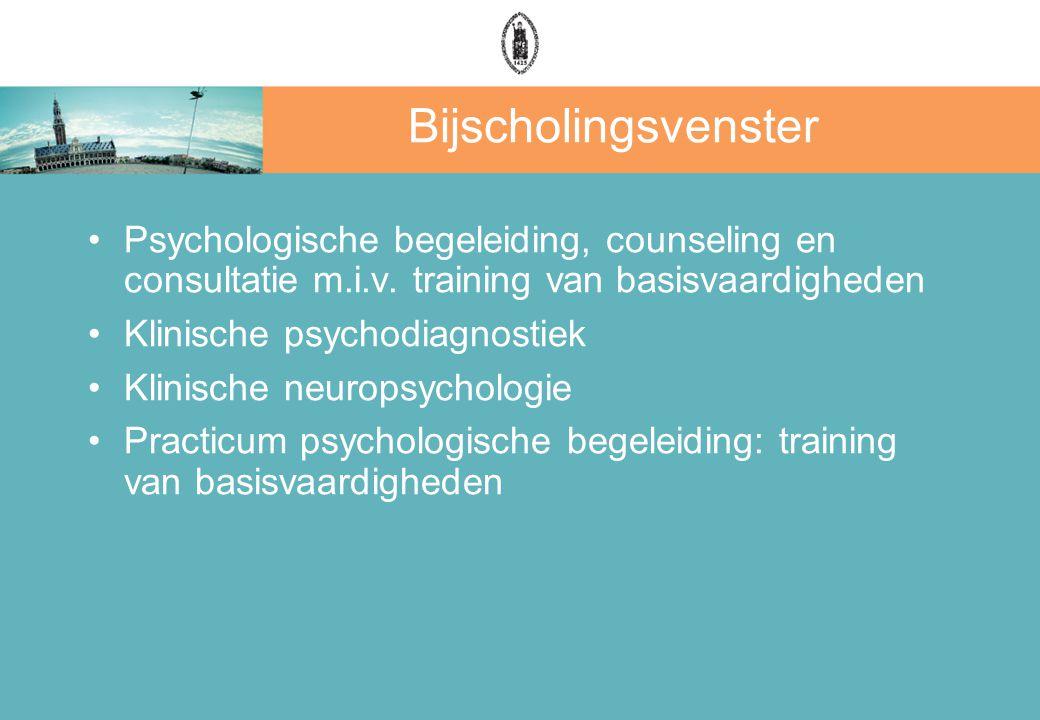 Bijscholingsvenster Psychologische begeleiding, counseling en consultatie m.i.v. training van basisvaardigheden.