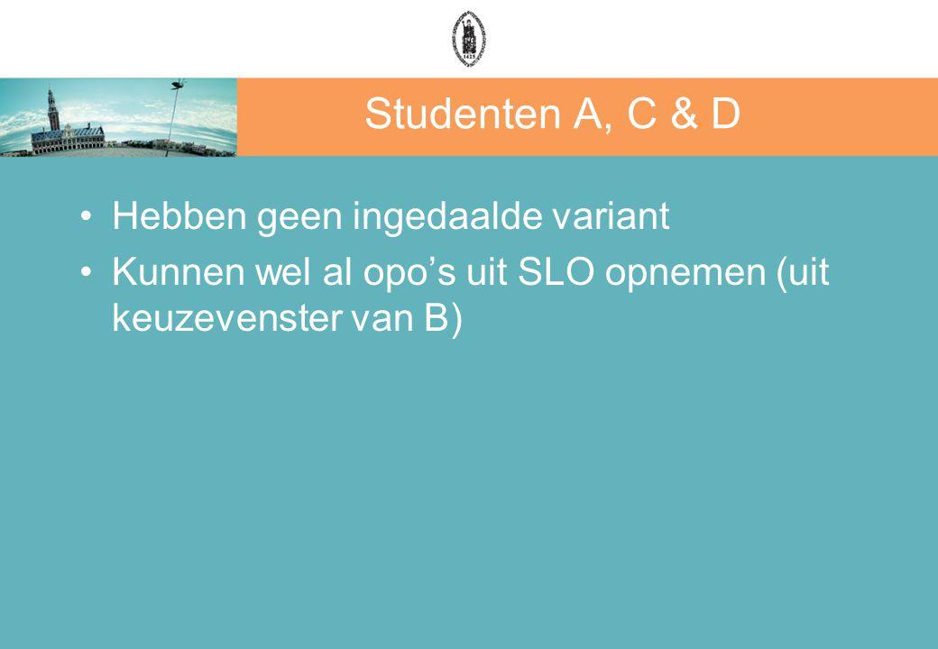 Studenten A, C & D Hebben geen ingedaalde variant