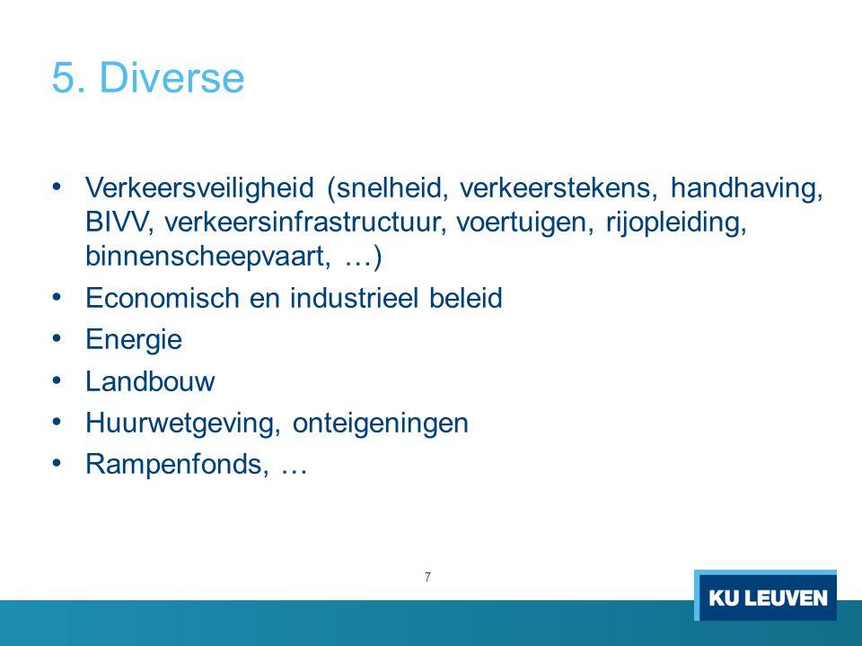 5. Diverse Verkeersveiligheid (snelheid, verkeerstekens, handhaving, BIVV, verkeersinfrastructuur, voertuigen, rijopleiding, binnenscheepvaart, …)