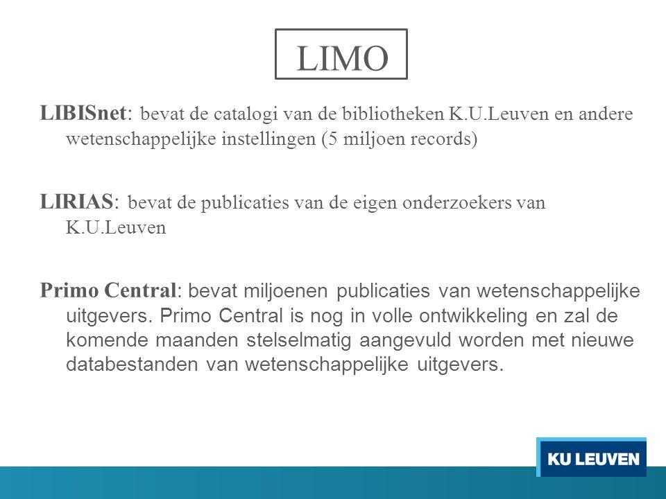 LIMO LIBISnet: bevat de catalogi van de bibliotheken K.U.Leuven en andere wetenschappelijke instellingen (5 miljoen records)