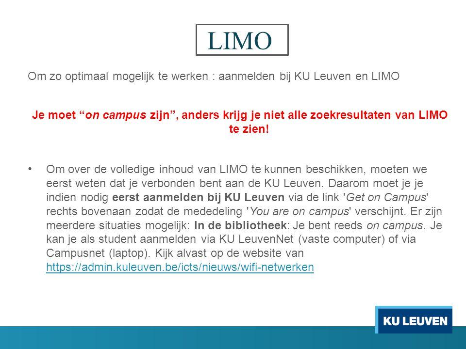 LIMO Om zo optimaal mogelijk te werken : aanmelden bij KU Leuven en LIMO.