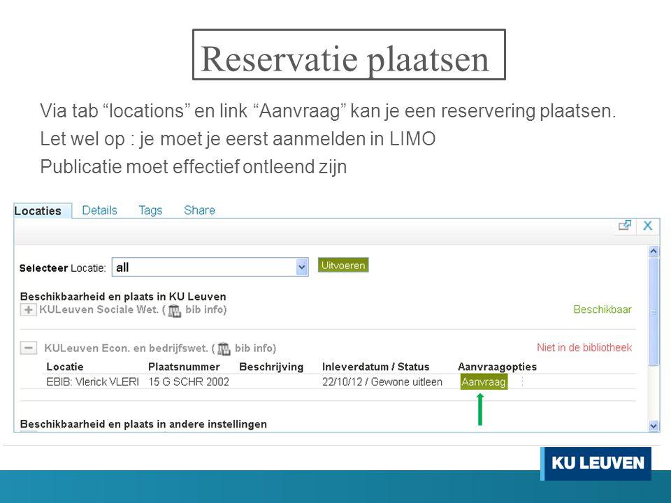 Reservatie plaatsen Via tab locations en link Aanvraag kan je een reservering plaatsen. Let wel op : je moet je eerst aanmelden in LIMO.