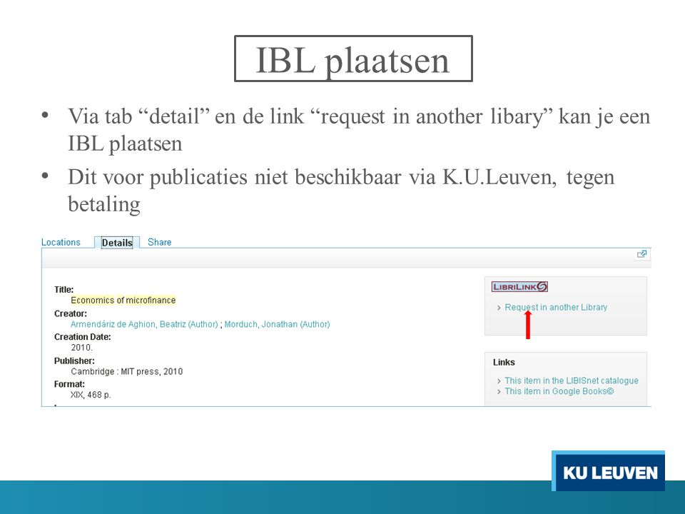 IBL plaatsen Via tab detail en de link request in another libary kan je een IBL plaatsen.