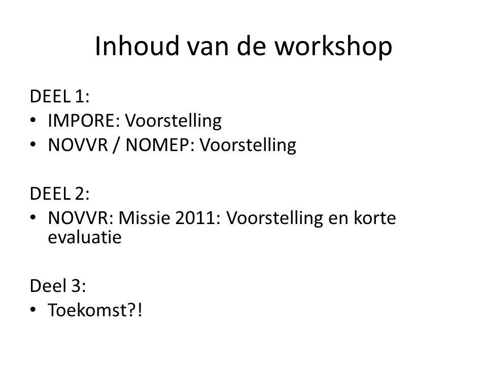 Inhoud van de workshop DEEL 1: IMPORE: Voorstelling