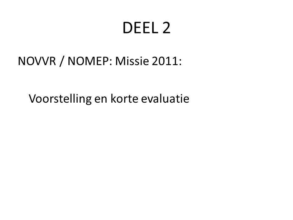 DEEL 2 NOVVR / NOMEP: Missie 2011: Voorstelling en korte evaluatie