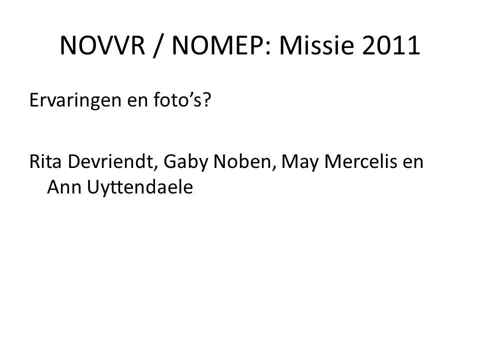 NOVVR / NOMEP: Missie 2011 Ervaringen en foto's.