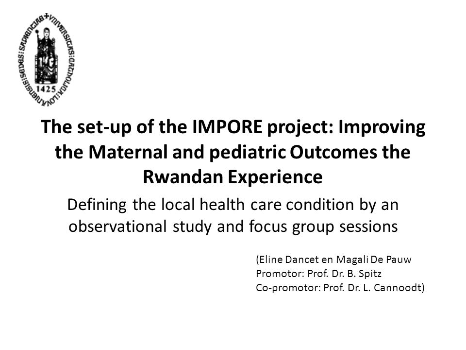 The set-up of the IMPORE project: Improving the Maternal and pediatric Outcomes the Rwandan Experience