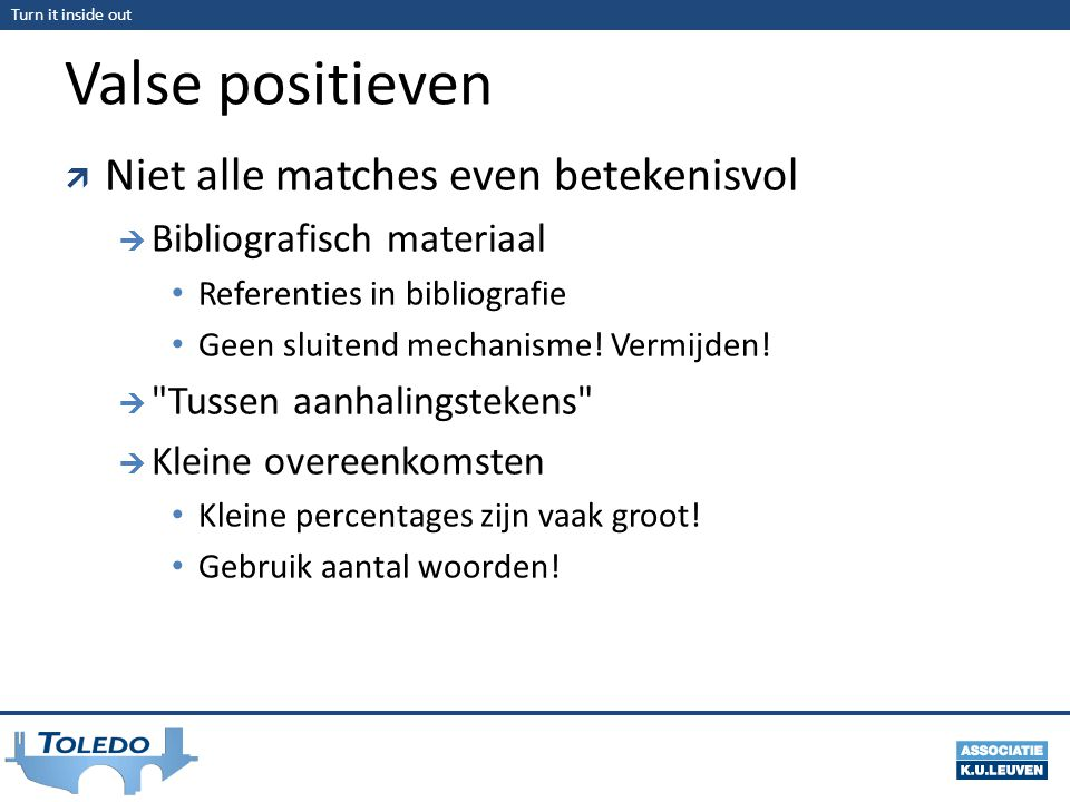Valse positieven Niet alle matches even betekenisvol