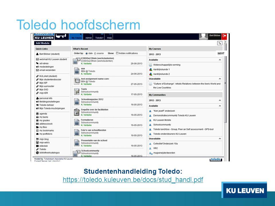 Toledo hoofdscherm Studentenhandleiding Toledo: https://toledo.kuleuven.be/docs/stud_handl.pdf
