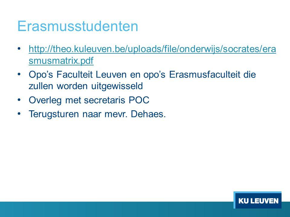 Erasmusstudenten http://theo.kuleuven.be/uploads/file/onderwijs/socrates/era smusmatrix.pdf.