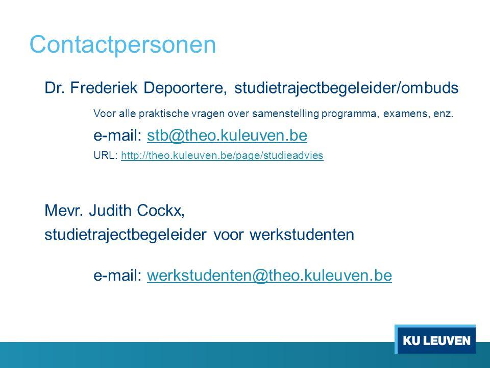 Contactpersonen Dr. Frederiek Depoortere, studietrajectbegeleider/ombuds. Voor alle praktische vragen over samenstelling programma, examens, enz.