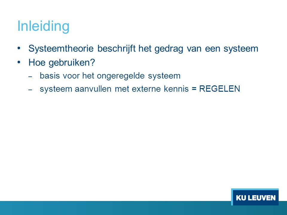 Inleiding Systeemtheorie beschrijft het gedrag van een systeem