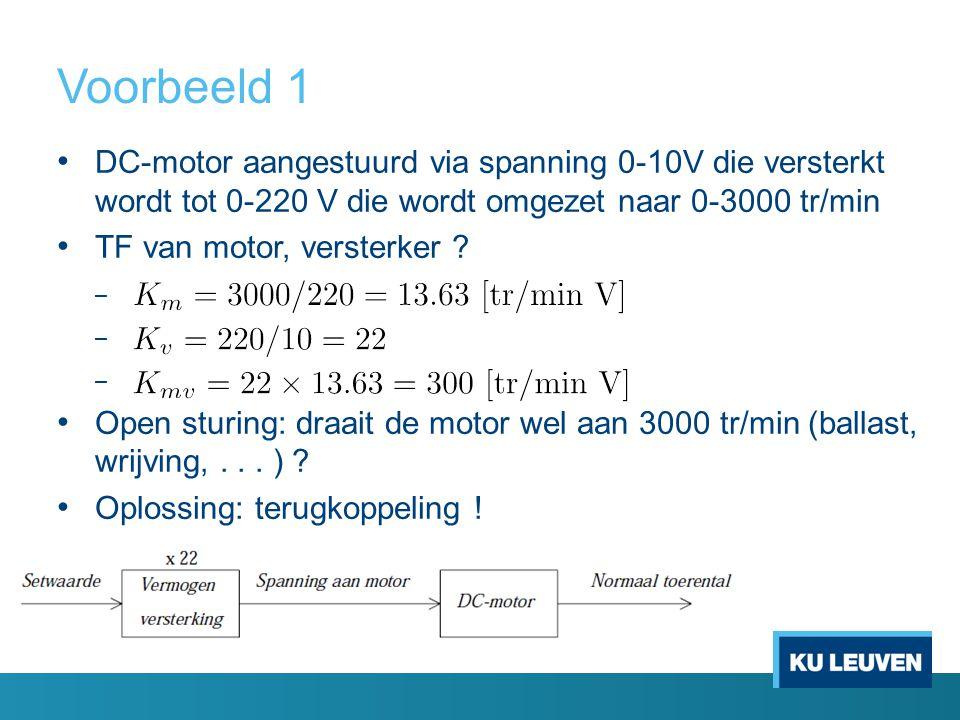 Voorbeeld 1 DC-motor aangestuurd via spanning 0-10V die versterkt wordt tot 0-220 V die wordt omgezet naar 0-3000 tr/min.