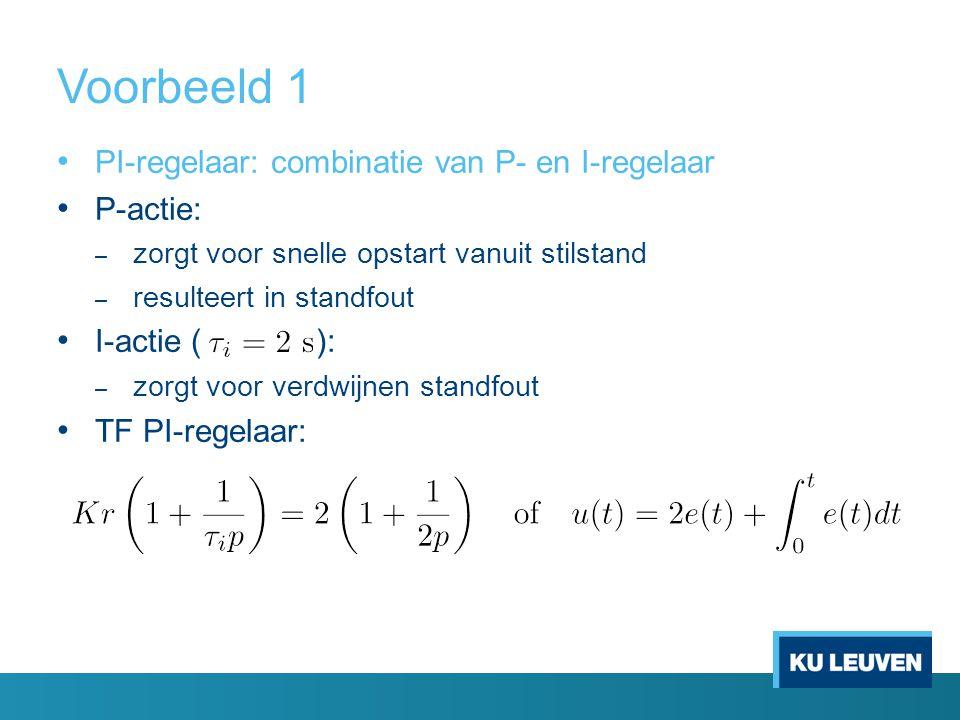 Voorbeeld 1 PI-regelaar: combinatie van P- en I-regelaar P-actie: