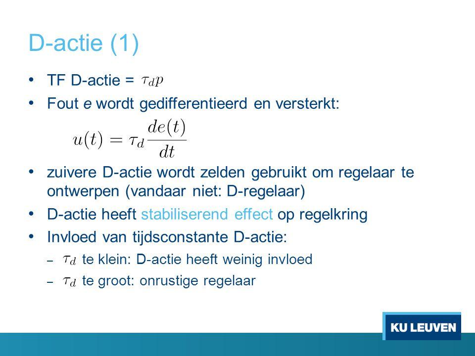 D-actie (1) TF D-actie = Fout e wordt gedifferentieerd en versterkt: