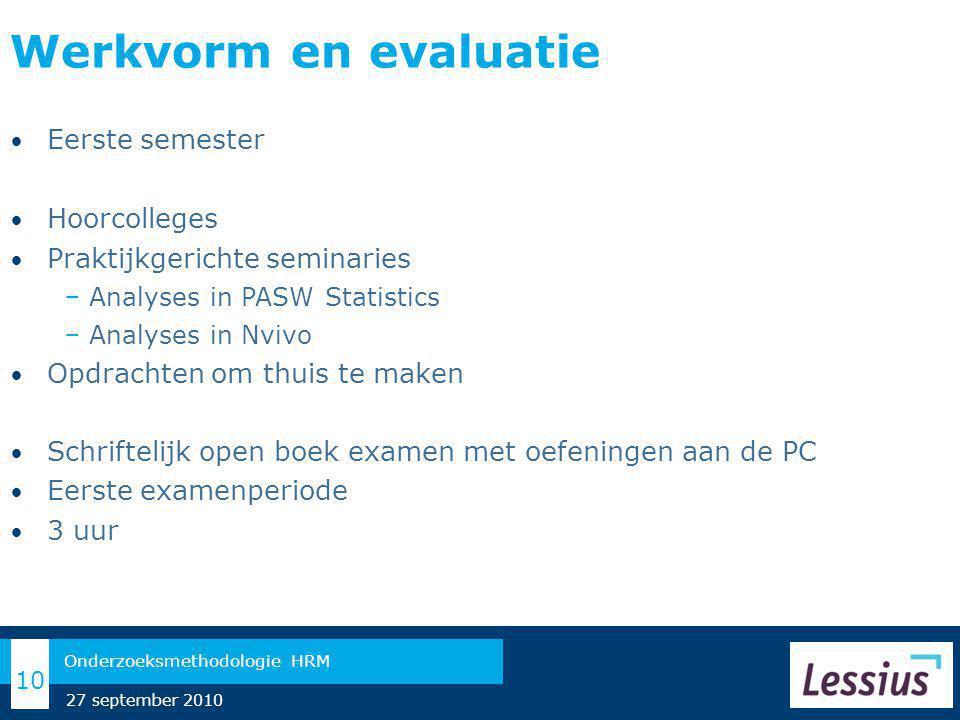 Werkvorm en evaluatie Eerste semester Hoorcolleges