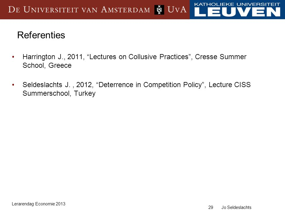 Referenties Harrington J., 2011, Lectures on Collusive Practices , Cresse Summer School, Greece.