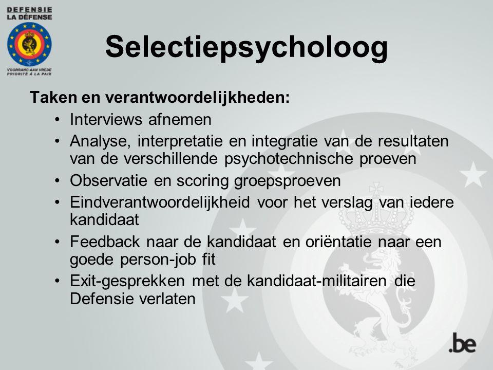 Selectiepsycholoog Taken en verantwoordelijkheden: Interviews afnemen