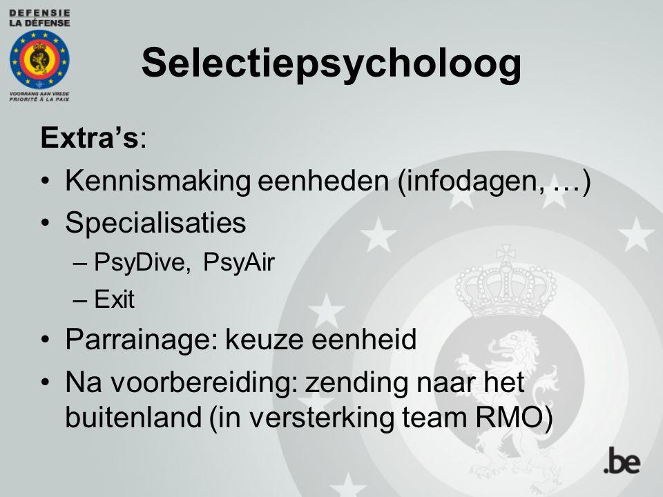 Selectiepsycholoog Extra's: Kennismaking eenheden (infodagen, …)