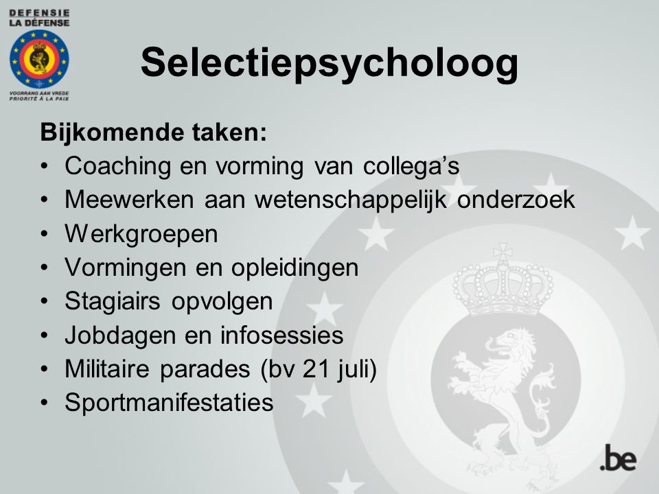Selectiepsycholoog Bijkomende taken: Coaching en vorming van collega's