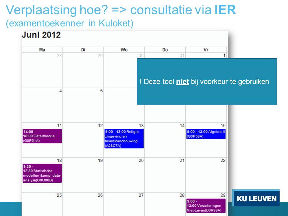 Verplaatsing hoe => consultatie via IER (examentoekenner in Kuloket)