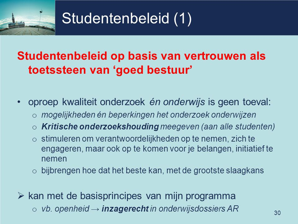 Studentenbeleid (1) Studentenbeleid op basis van vertrouwen als toetssteen van 'goed bestuur'