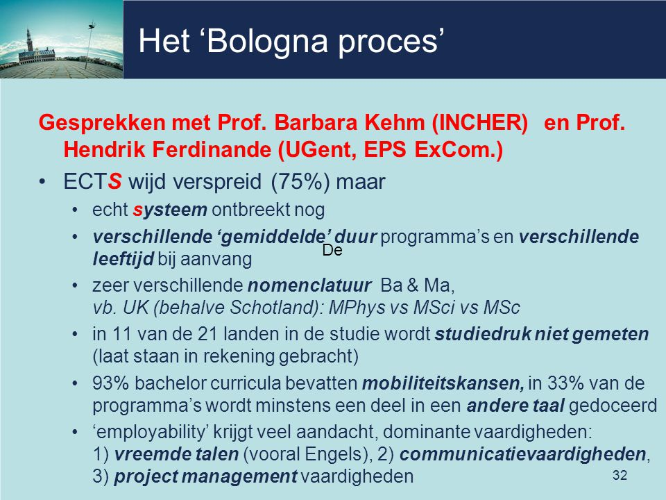 Het 'Bologna proces' Gesprekken met Prof. Barbara Kehm (INCHER) en Prof. Hendrik Ferdinande (UGent, EPS ExCom.)
