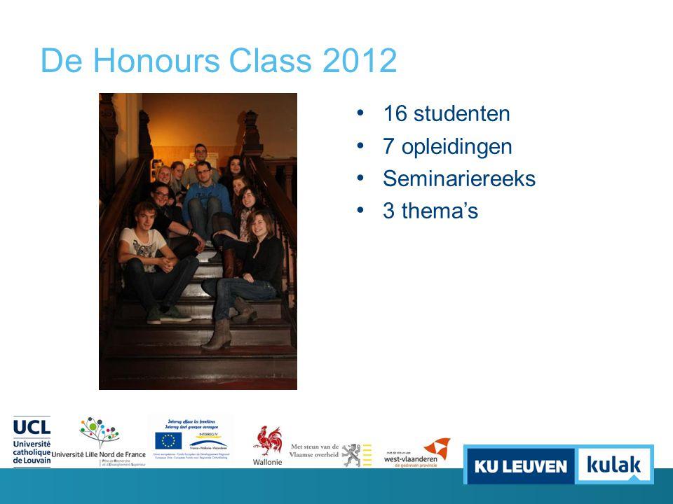 De Honours Class 2012 16 studenten 7 opleidingen Seminariereeks