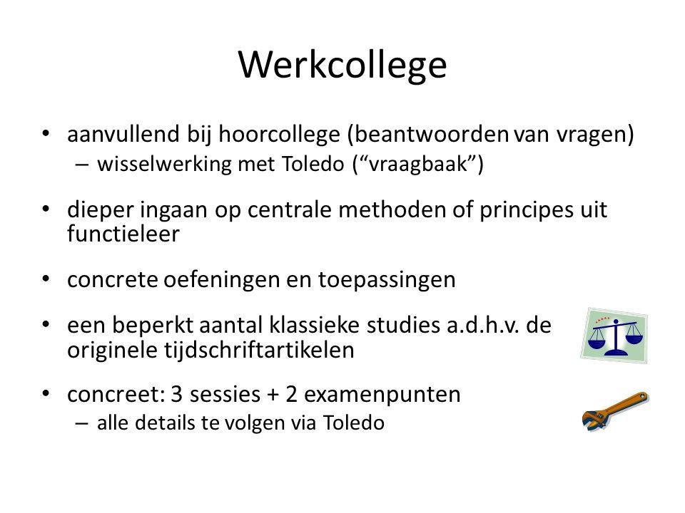 Werkcollege aanvullend bij hoorcollege (beantwoorden van vragen)