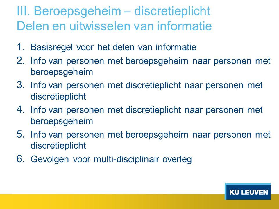 III. Beroepsgeheim – discretieplicht Delen en uitwisselen van informatie