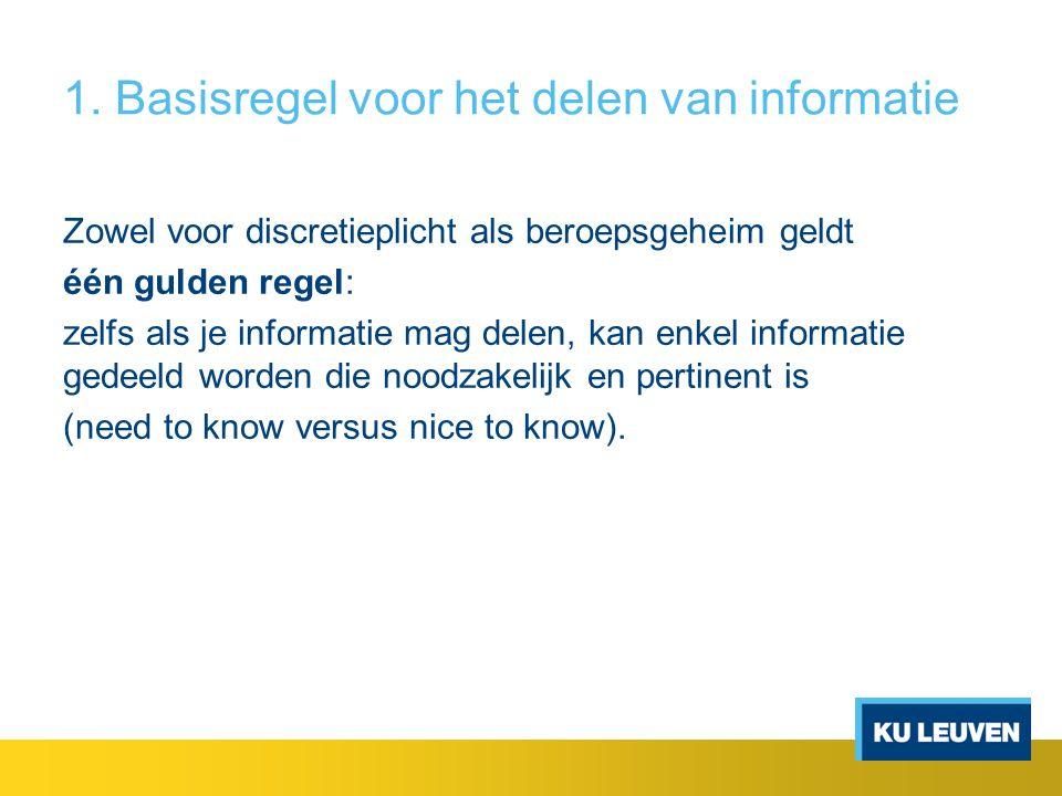 1. Basisregel voor het delen van informatie
