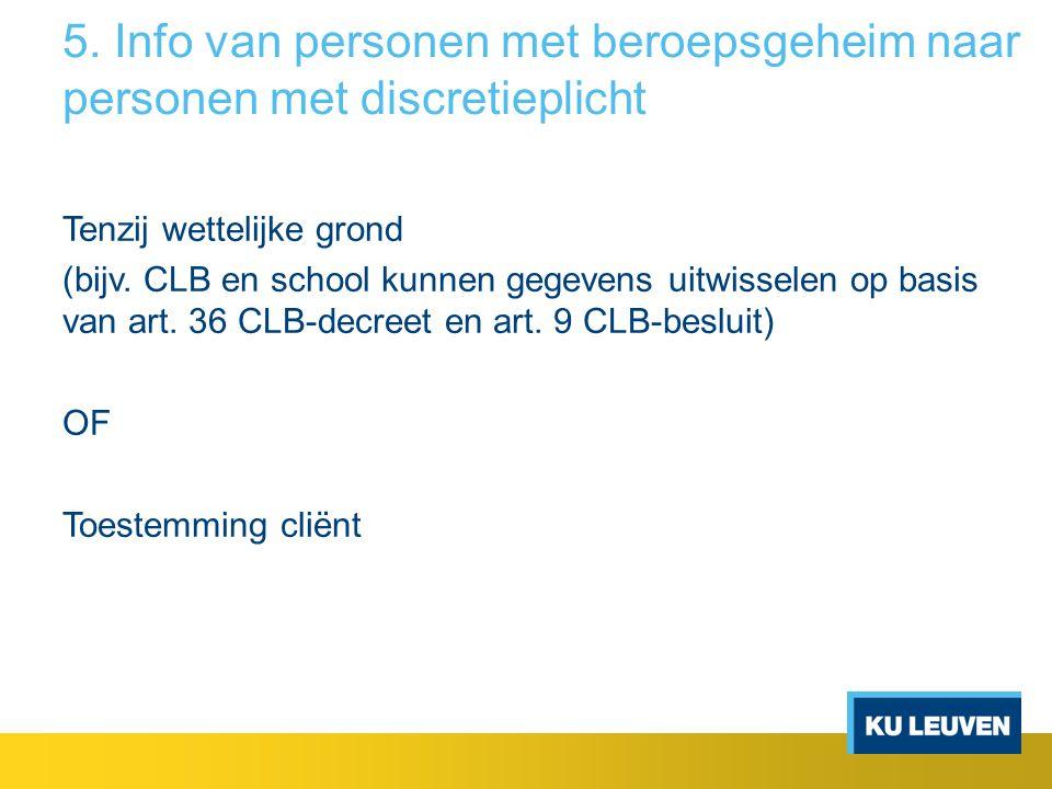 5. Info van personen met beroepsgeheim naar personen met discretieplicht