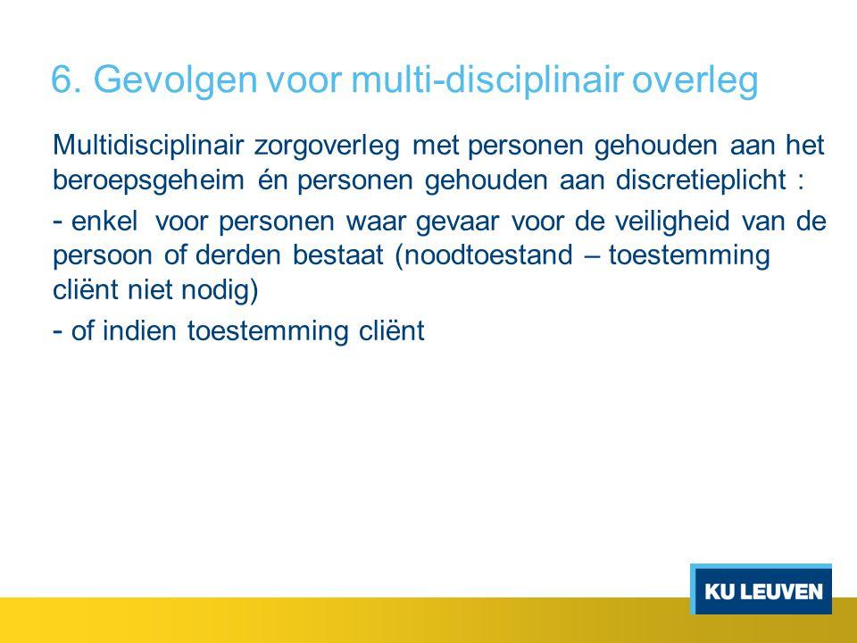 6. Gevolgen voor multi-disciplinair overleg