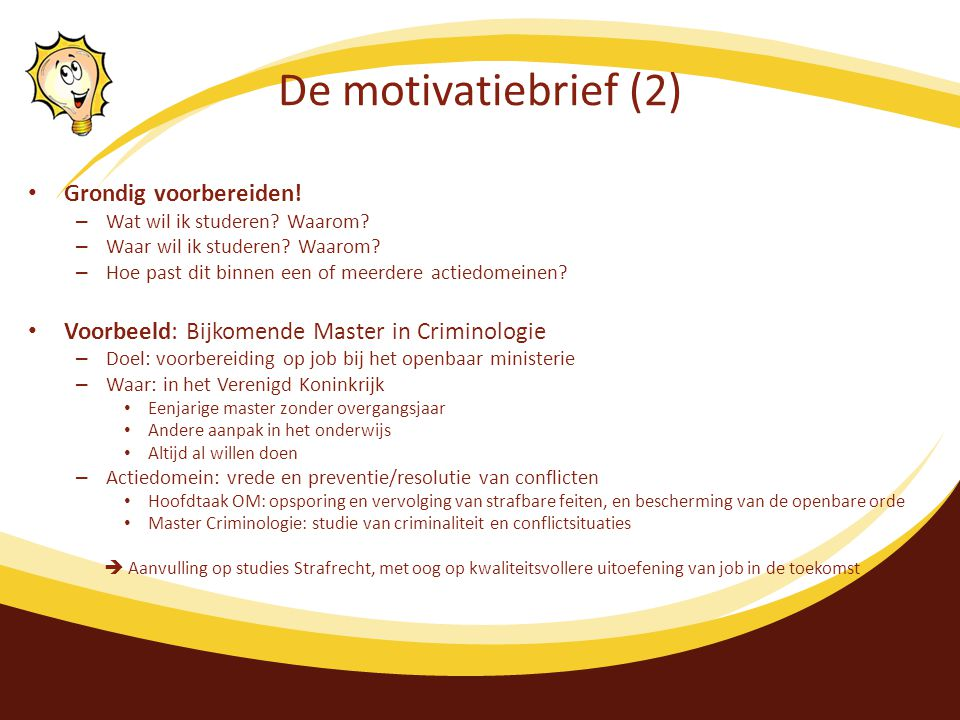 De motivatiebrief (2) Grondig voorbereiden!