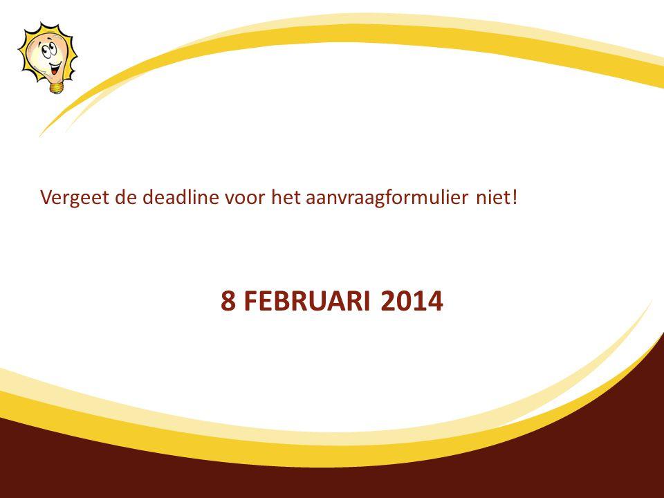 Vergeet de deadline voor het aanvraagformulier niet!