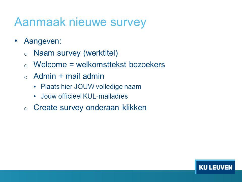 Aanmaak nieuwe survey Aangeven: Naam survey (werktitel)