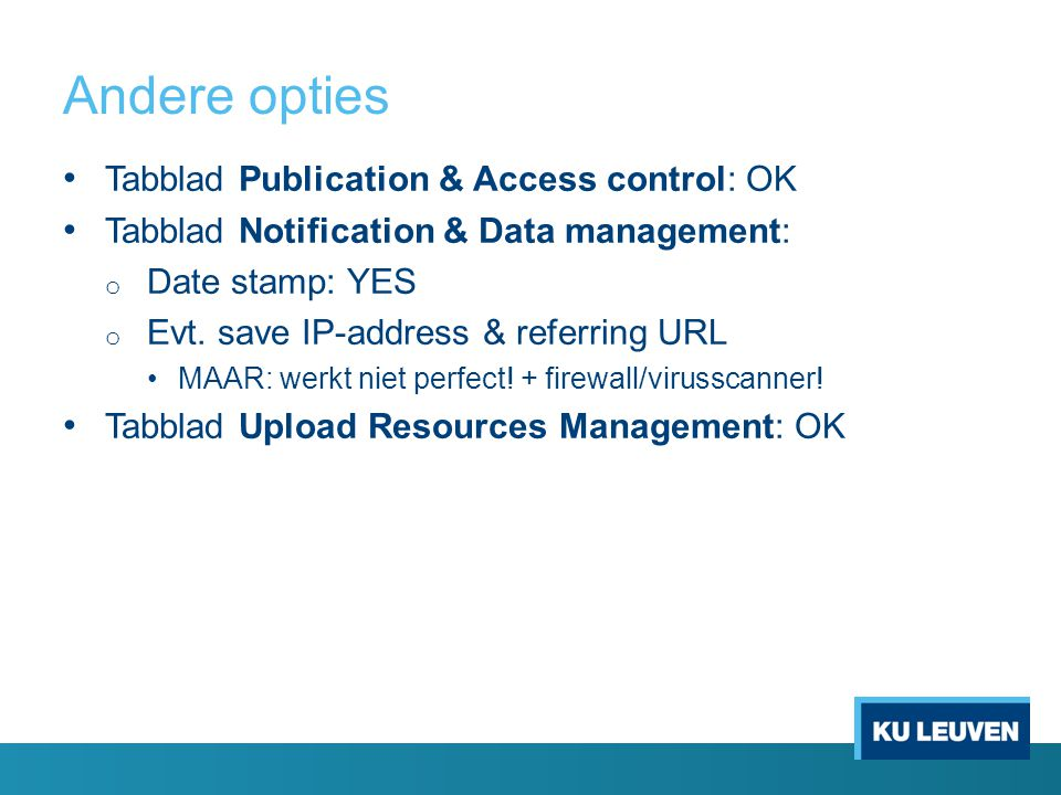 Andere opties Tabblad Publication & Access control: OK