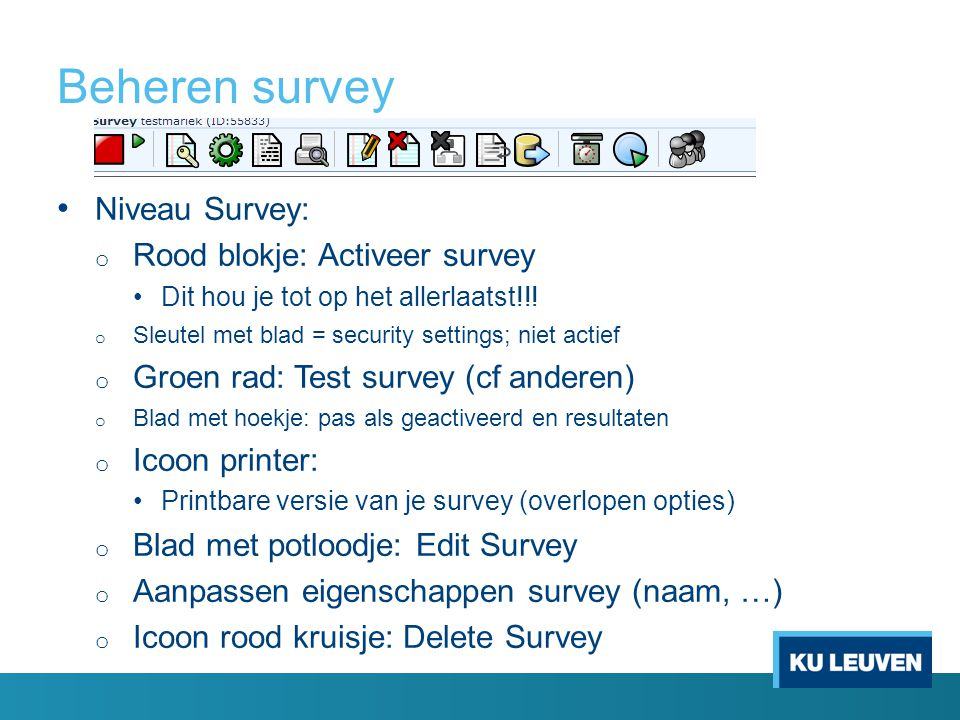 Beheren survey Niveau Survey: Rood blokje: Activeer survey
