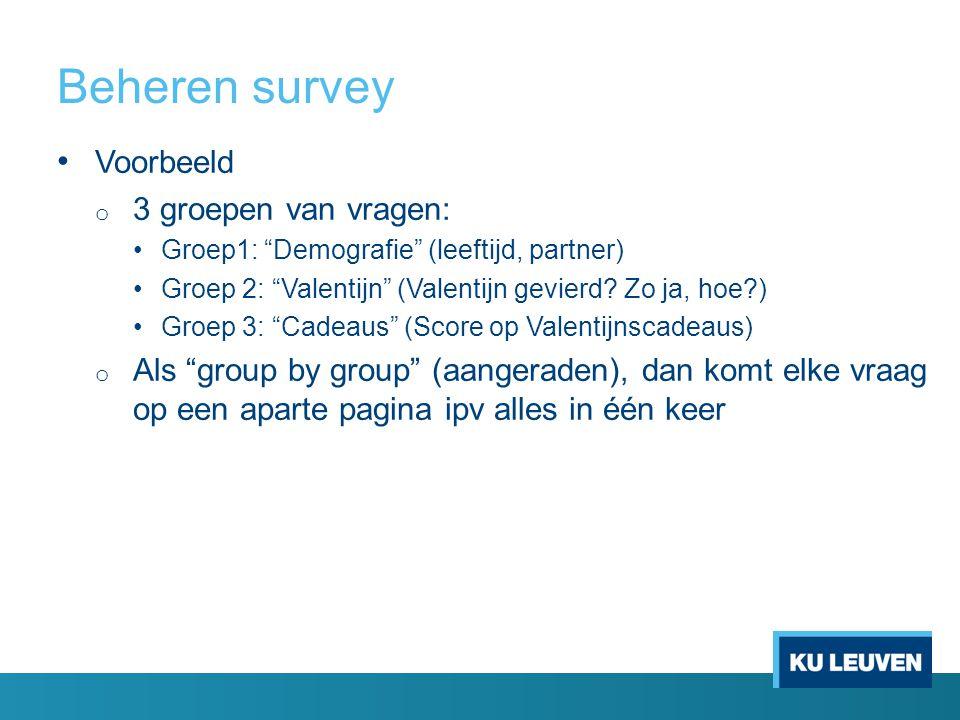 Beheren survey Voorbeeld 3 groepen van vragen: