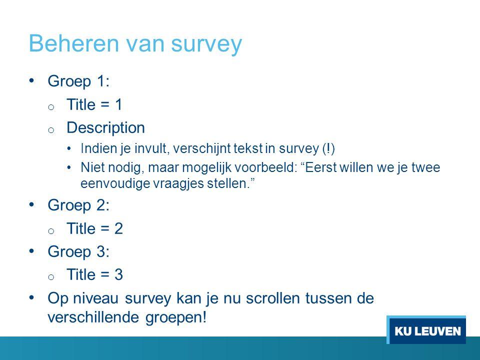 Beheren van survey Groep 1: Title = 1 Description Groep 2: Title = 2