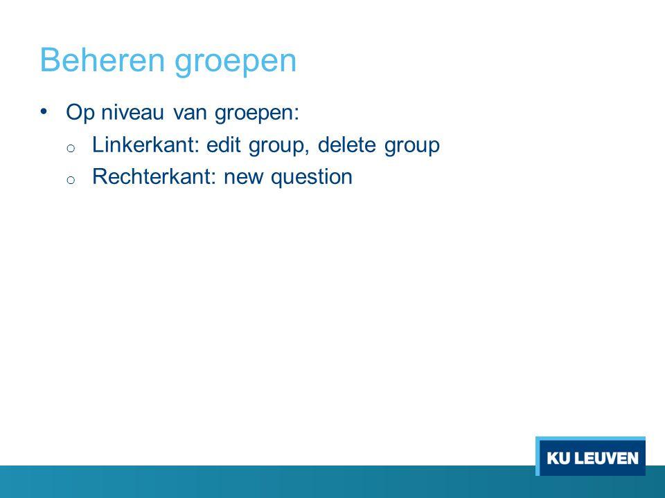 Beheren groepen Op niveau van groepen: