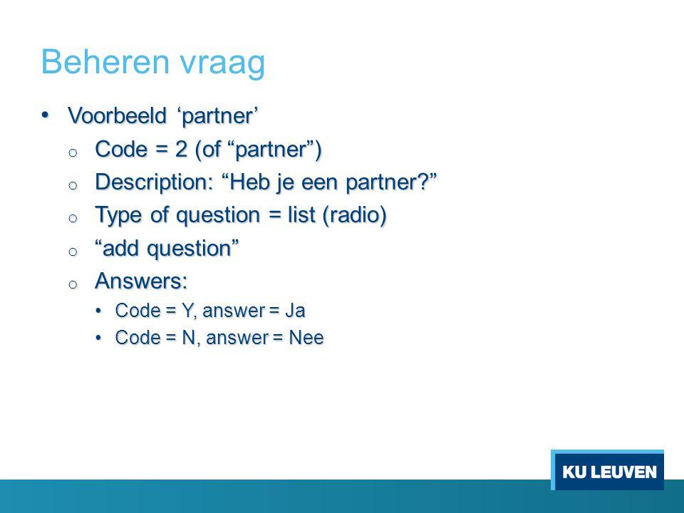 Beheren vraag Voorbeeld 'partner' Code = 2 (of partner )