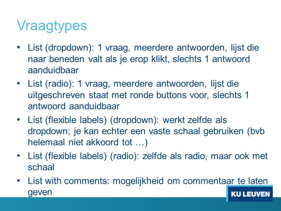 Vraagtypes List (dropdown): 1 vraag, meerdere antwoorden, lijst die naar beneden valt als je erop klikt, slechts 1 antwoord aanduidbaar.