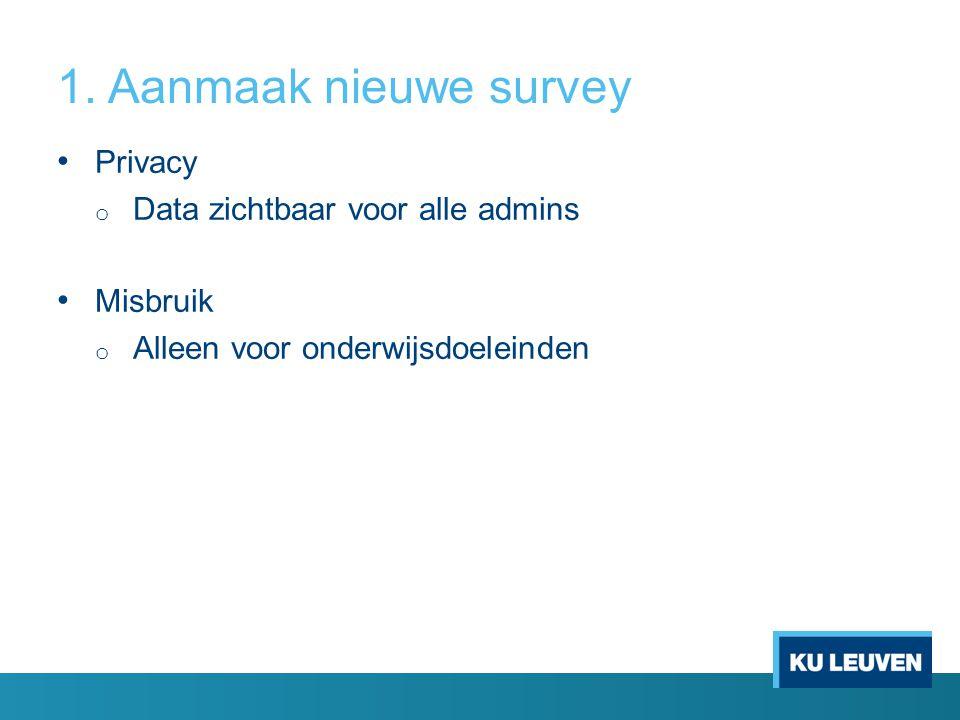 1. Aanmaak nieuwe survey Privacy Data zichtbaar voor alle admins
